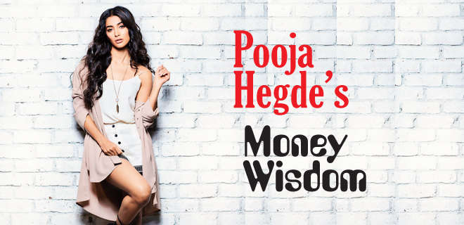 Pooja Hegde's Money Wisdom